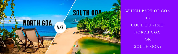 Which Part Of Goa Is Best For A Family To Stay North Goa Or