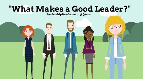 What makes a good leader? - Quora