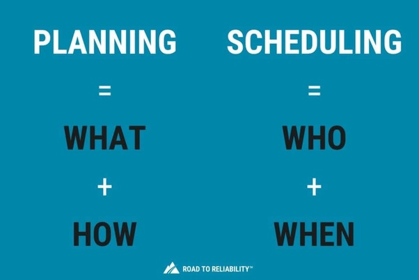 what is the difference between planning and scheduling quora