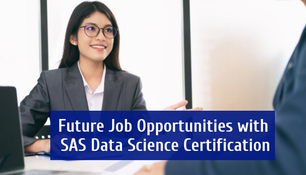 How is the SAS data science future job opportunities? - Quora