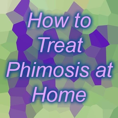 phimosis home treatment