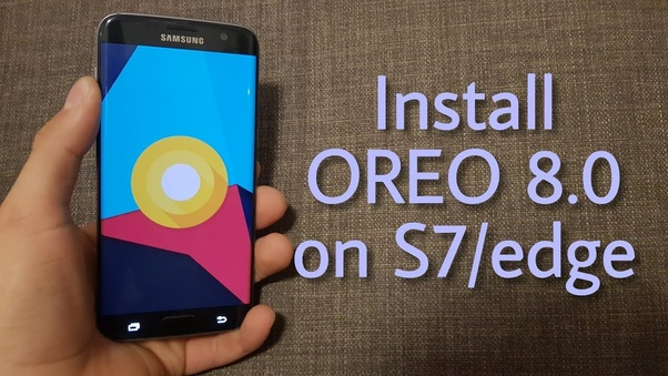 Is the oreo update available on Samsung Galaxy S7 edge? - Quora