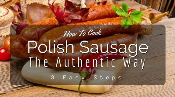 What is the best way to cook polish sausage quora answer wiki forumfinder Image collections