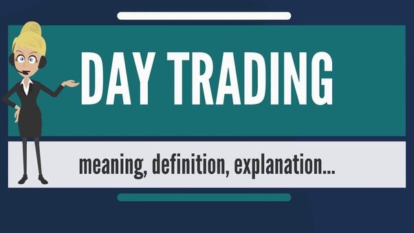 Day Trading Or Intrady Is In A Single You Can And Stocks With The Intentions Of Getting Profits From Small