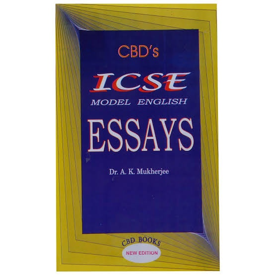 What Are Possible Essays For Icse   Quora Cbds Icse Model English Essays Is The Best Book In Order To Prepare For  Essay Writing The Best Part Is That This Book Is Available Free Of Cost  From This