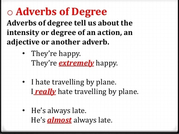 What Are Examples Of Adverbs Of Degree Quora