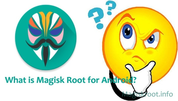 What is Magisk Root for Android? - Quora