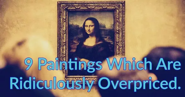 Which is the most expensive painting quora for How much is my painting worth