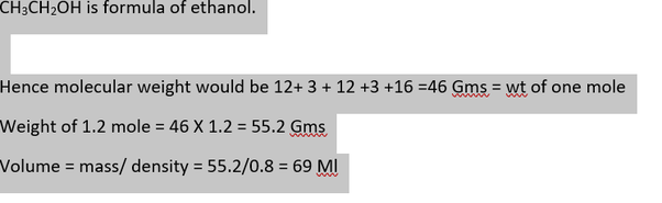 The density of liquid alcohol is 0 8 g/ml at 293 K  If 1 2 mole of