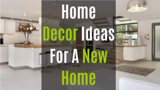 What are the best home decor advices or ideas for a new home ...