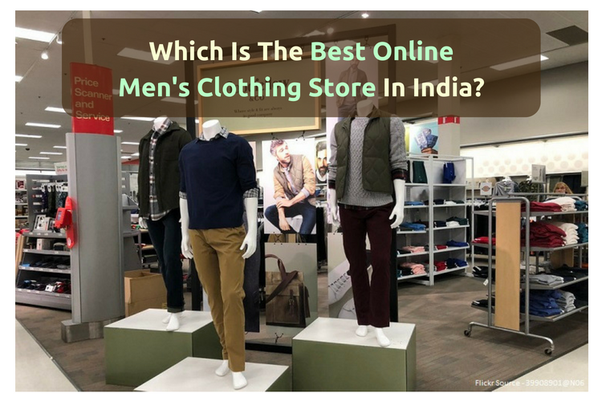 Which Is The Best Online Mens Clothing Store In India Quora