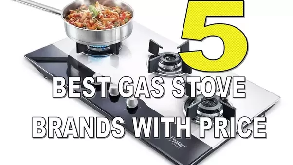 which is the best gas stove brand in india? - quora