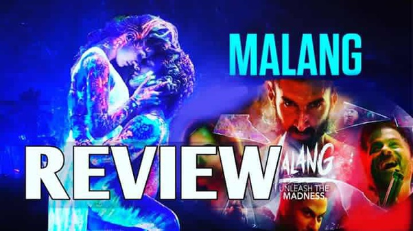 What Is Your Review Of Malang 2020 Movie Quora