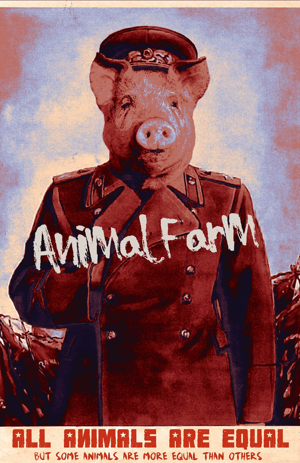 Is George Orwell S Book Animal Farm Of Any Relevance Now Since Communism Is As Good As Extinct Quora