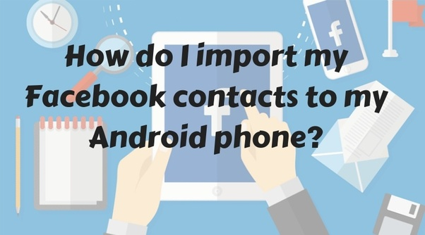 How to sync Facebook contacts with my Android phone - Quora