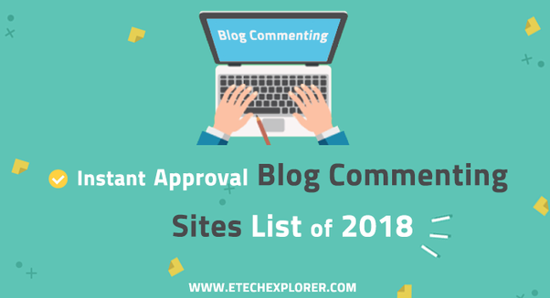 How to get Instant Approval Blog Commenting Sites List 2018–2019 - Quora