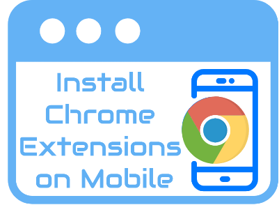 How to install a Chrome extension on my Android phone - Quora