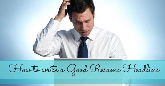 headline simply states your target position it is your micro resume so be careful because thousands of candidates with alike skills apply for the same - Good Resume Headline Examples
