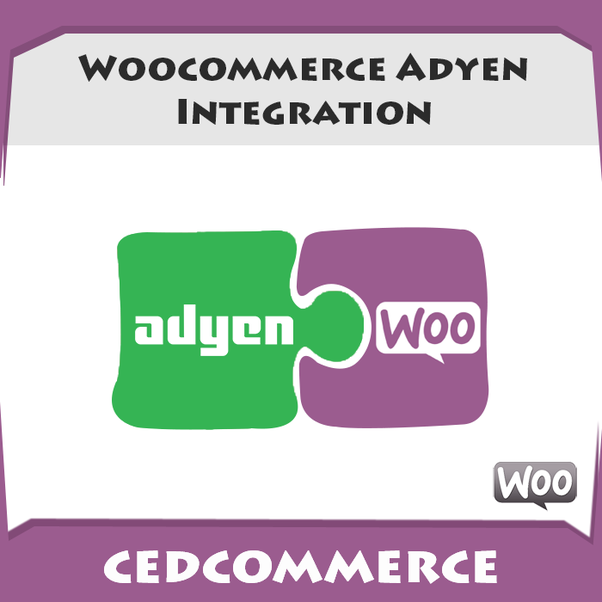 Is there any integration for ADYEN (WooCommerce)? - Quora