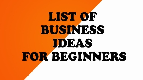 ideas for a new business best business 2018