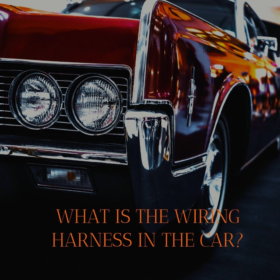 What is the wiring harness in a car? - Quora How Many Wiring Harnesses In A Car on cartoon car, one person car, made by audi flying car, most expensive model car,