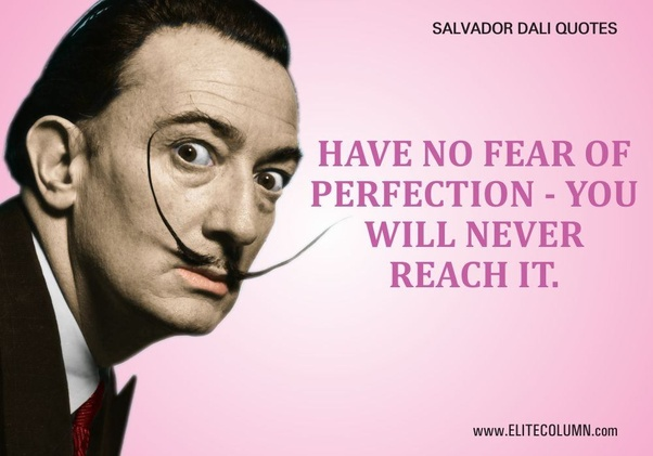 What are the most famous quotes by Salvador Dali? - Quora