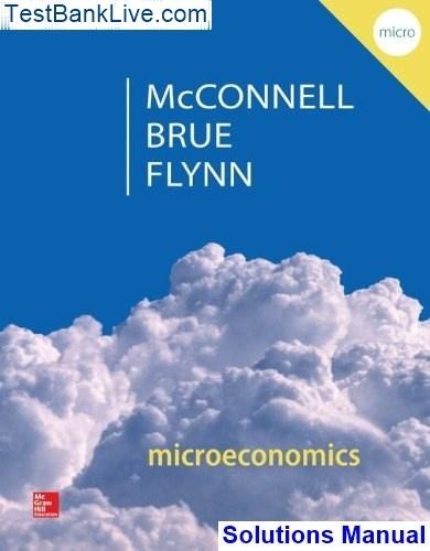 Microeconomics: campbell mcconnell, stanley brue, sean flynn, tom.