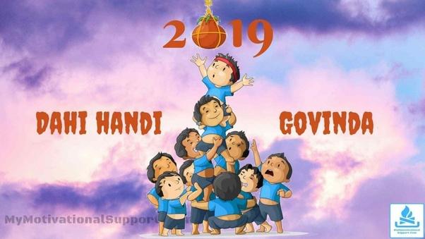 Dahi Handi - krishna janmashtami 2019