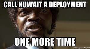 How do soldiers prepare for a Kuwait deployment? - Quora