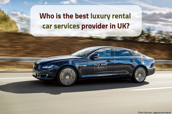 Rental Car Services >> Who Is The Best Luxury Rental Car Services Provider In Uk Quora
