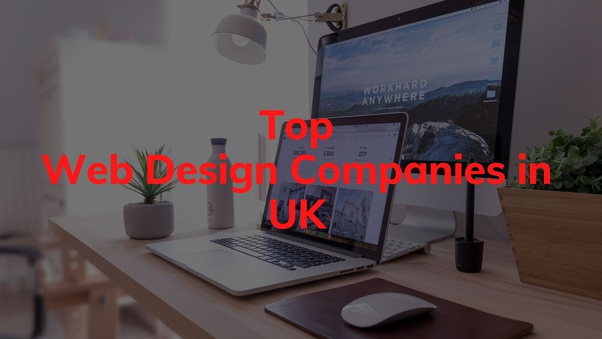 What Is The Best Remarkable Web Design Company In London Uk Quora