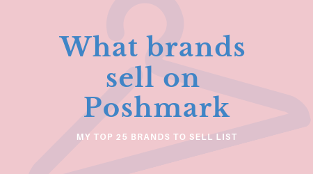 ce48ee77e7 Here is my top 25 brands on Poshmark list: