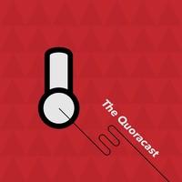 The Quoracast