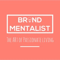 BRANDMENTALIST [ http://BrandMentalist.com ] - The Art of Passionate Living